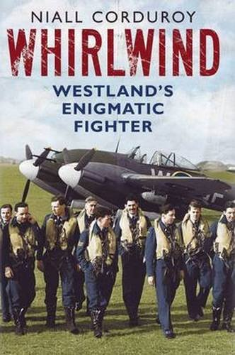 Price comparison product image Whirlwind: Westland's Enigmatic Fighter