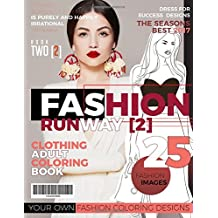 Fashion Runway 2- Clothing Adult Coloring Book: 25 More Fantastic Fashion Images