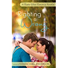 Righting a Wrong (A Ripple Effect Romance Novella)