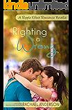 Righting a Wrong (A Ripple Effect Romance Novella)