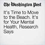 It's Time to Move to the Beach. It's for Your Mental Health, Research Says | Colby Itkowitz