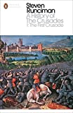 Image of A History of the Crusades I: The First Crusade and the Foundation of the Kingdom of Jerusalem (Penguin Modern Classics)
