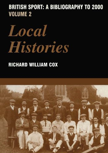 British Sport - A Bibliography to 2000: Volume 2: Local Histories: 002 (Sports Reference Library) Pdf