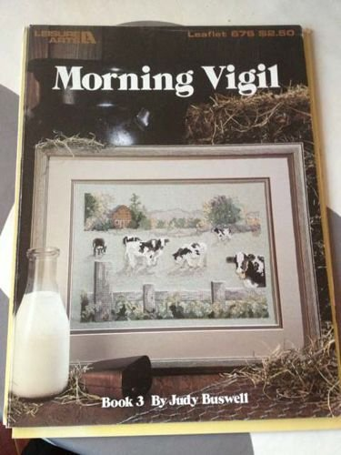 Morning Vigil - Book 3 (Cross Stitch Chart) (Leisure Arts Leaflet #676 Cows on a Farm)