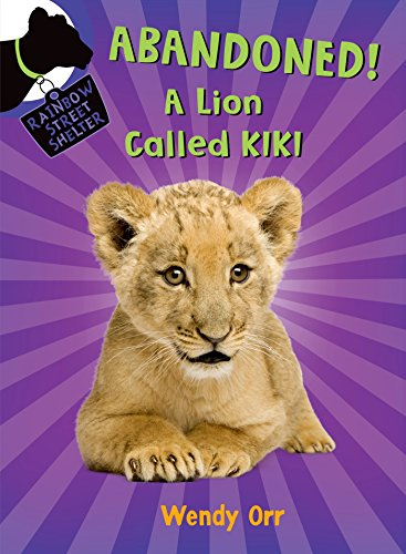 ABANDONED! A Lion Called Kiki (Rainbow Street Shelter)