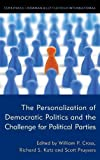 img - for The Personalization of Democratic Politics and the Challenge for Political Parties book / textbook / text book