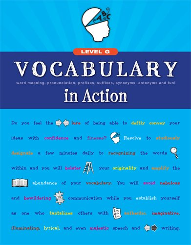 Vocabulary in Action Level G: Word Meaning, Pronunciation, Prefixes, Suffixes, Synonyms, Antonyms, and Fun! (Vocabulary in Action 2010)