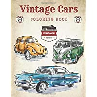 Vintage Cars Coloring Book: Classic Cars, History Of
