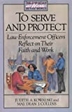 To Serve and Protect, Judith A. Kowalski and Dean J. Collins, 0806626135