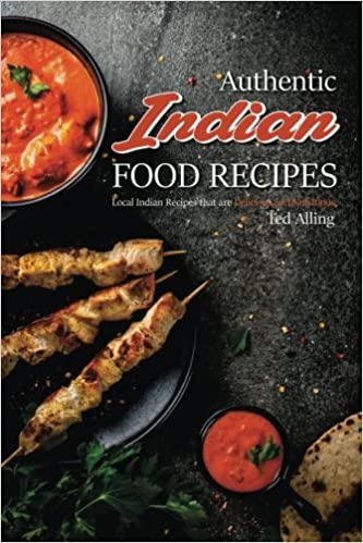 Buy authentic indian food recipes local indian recipes that are buy authentic indian food recipes local indian recipes that are delicious and nutritious book online at low prices in india authentic indian food forumfinder Images
