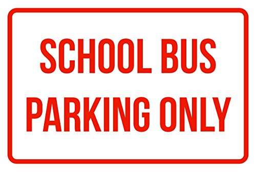 iCandy Products Inc School Bus Parking Only Business Safety Traffic Signs Red - 12x18 - Plastic