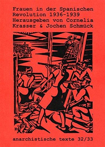 Frauen in der Spanischen Revolution 1936-1939 (anarchistische texte)