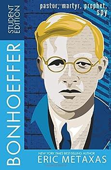 Bonhoeffer Student Edition: Pastor, Martyr, Prophet, Spy 0718021649 Book Cover
