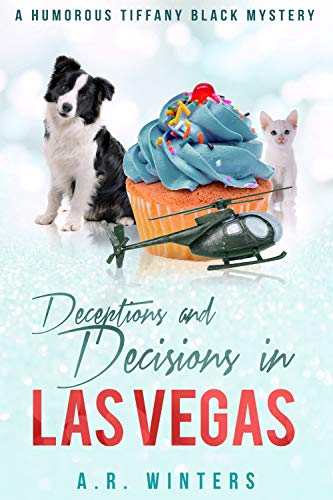 Deceptions and Decisions in Las Vegas: A Tiffany Black Mystery (Tiffany Black Mysteries Book 17) by [Winters, A.R.]
