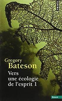 Vers une écologie d'esprit, tome 1 par Bateson