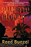 Palmetto Blood, Reed Bunzel, 1932158448