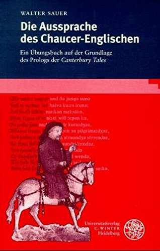 Die Aussprache des Chaucer-Englischen: Ein Übungsbuch auf der Grundlage des Prologs der Canterbury Tales (Sprachwissenschaftliche Studienbücher)