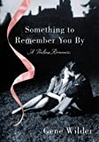 Something to Remember You By, Gene Wilder, 1250044529