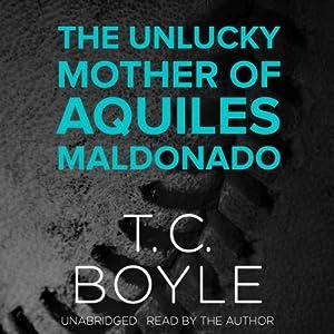 The Unlucky Mother of Aquiles Maldonado Audiobook