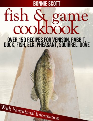 Fish & Game Cookbook by [Scott, Bonnie]