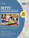 MTTC Elementary Education (103) Study Guide: Test Prep and Practice Questions for the Michigan Test for Teacher Certification