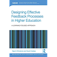 Designing Effective Feedback Processes in Higher Education: A Learning-Focused Approach (Research into Higher Education) (English Edition)