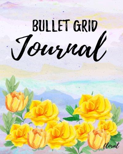 Bullet Grid Journal Floral: Dot Grid Book, 8 x 10, 150 Pages (sketchbook, journal, doodle)
