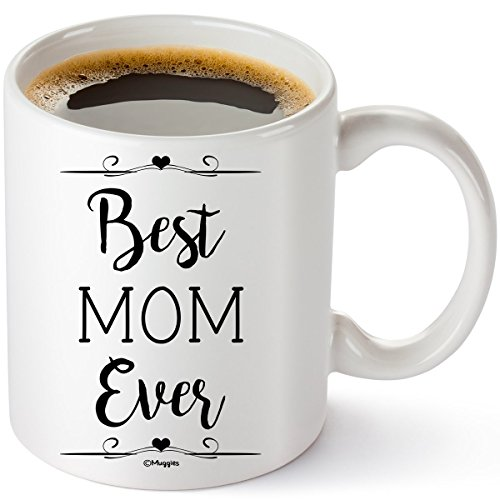 (Muggies Best Mom Ever Inspirational 11 oz Personalized Coffee/Tea Mug for Mother and Wife, Great Gift Idea for Her Birthday, Mother's Day, Christmas or Holidays)
