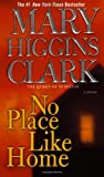 No Place Like Home, Mary Higgins Clark, 1416579559