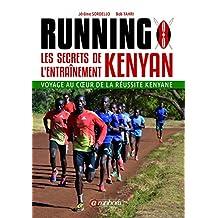 Running – Les Secrets de l'Entraînement Kenyan: Voyage au coeur de la réussite kenyane (SPORTS D'ENDURA) (French Edition)