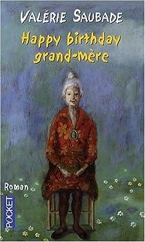 Happy birthday grand-mère par Saubade