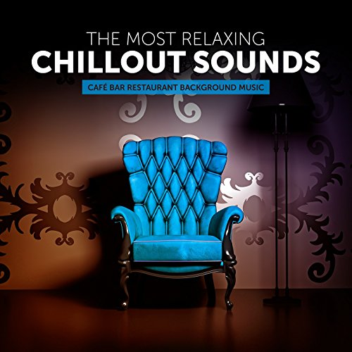 The Most Relaxing Chillout Sou...