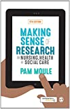 Making Sense of Research in Nursing, Health and Social Care, Moule, Pam, 1473907535