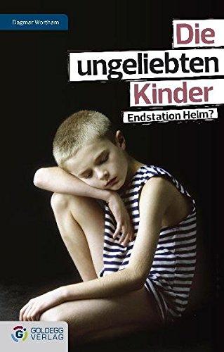 die-ungeliebten-kinder-endstation-heim-goldegg-gesellschaft