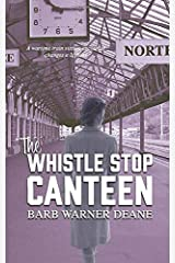 The Whistle Stop Canteen Paperback