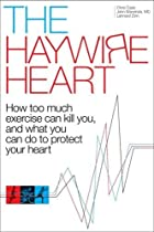 [BOOK] The Haywire Heart: How too much exercise can kill you, and what you can do to protect your heart [W.O.R.D]