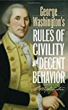 George Washington's Rules of Civility and Decent Behavior, George Washington, 144222231X