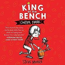 King of the Bench: Control Freak | Livre audio Auteur(s) : Steve Moore Narrateur(s) : Maxwell Glick