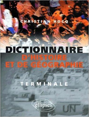 Ebook for gate examen téléchargement gratuit Dictionnaire d'histoire et de géographie : Terminale by Christian Hocq PDB