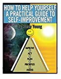 How to Help Yourself: a Practical Guide to Self-Improvement, Randy Young, 1478337583