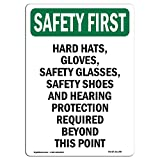 OSHA Safety First Sign - Hard Hats, Gloves, Safety Glasses, | Choose from: Aluminum, Rigid Plastic or Vinyl Label Decal | Protect Your Business, Work Site, Warehouse & Shop Area |  Made in The USA