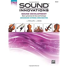 Sound Innovations Sound Development Cello: Warm-up Exercises for Tone and Technique: Advanced String Orchestra
