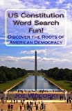 US Constitution Word Search Fun!: Discover American Democracy