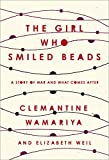 img - for The Girl Who Smiled Beads: A Story of War and What Comes After book / textbook / text book