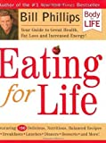 Eating For Life by Bill Phillips 1st (first) Edition (11/24/2003)
