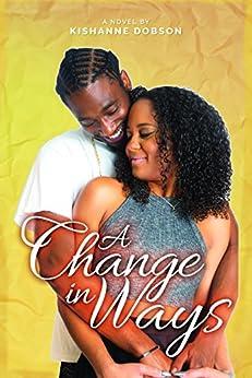 A Change in Ways by [Dobson, Kishanne]