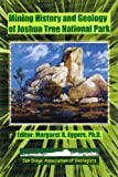 Mining History and Geology of Joshua Tree National Park, Margaret Eggers, 0916251705