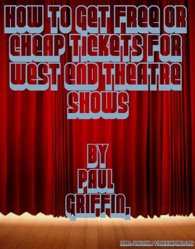 Buy cheap how get free cheap tickets for west end theatre shows