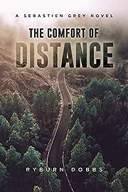 The Comfort of Distance: A Sebastien Grey…