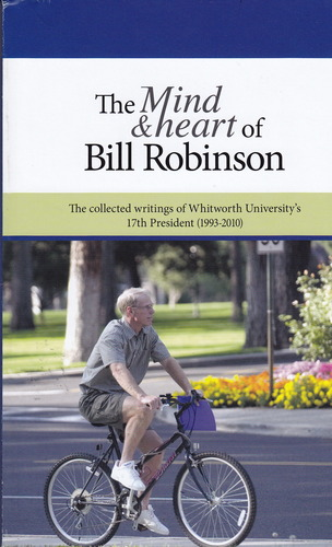 Download The Mind and Heart Bill Robinson -- The Collected Writings of Whitworth University's 17th President (1993-2010) ebook